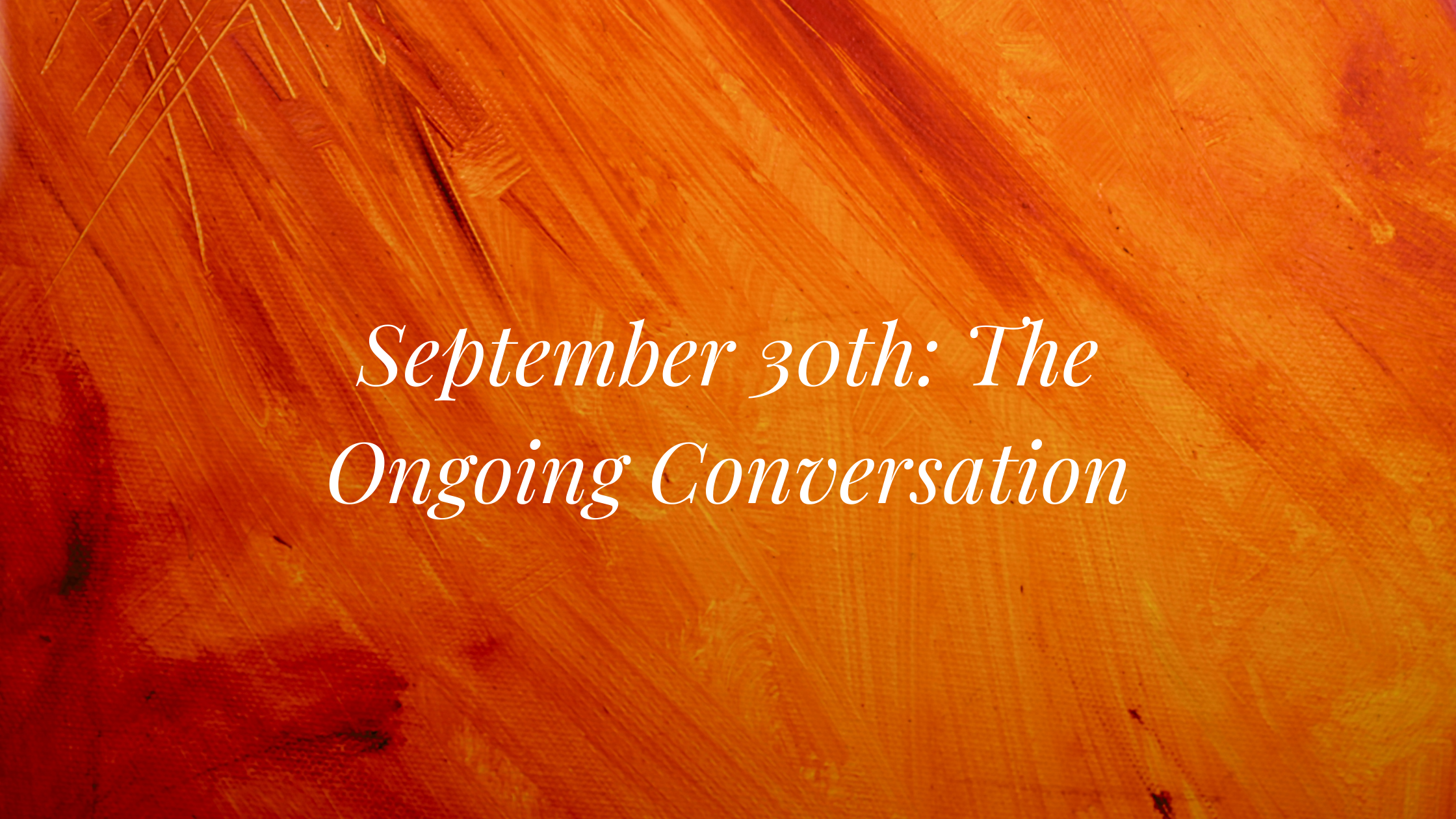 Read more about the article September 30th: The Ongoing Conversation